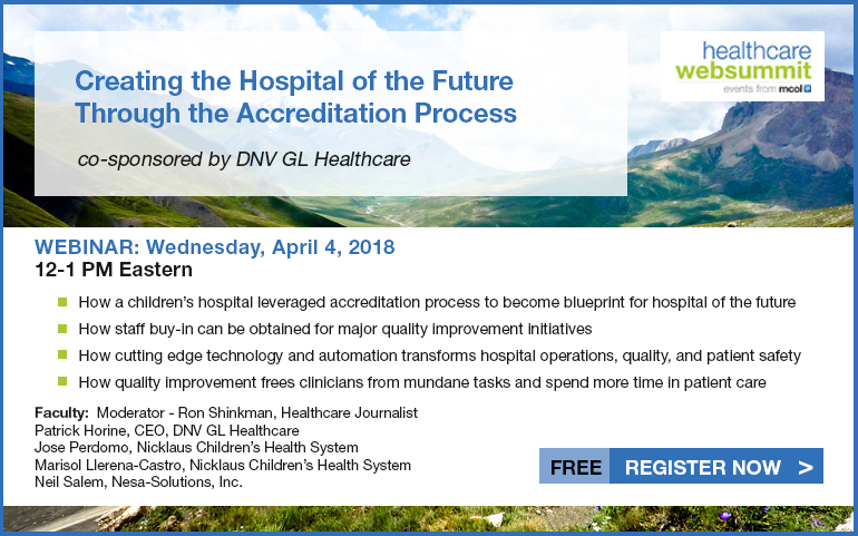 Creating the Hospital of the Future Through The Accreditation Process, co-sponsored by DNV GL - Healthcare.