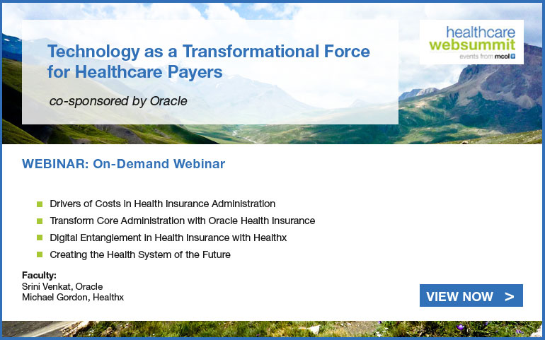 Technology as a Transformational Force for Healthcare Payers, co-sponsored by Oracle